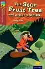 Oxford Reading Tree TreeTops Myths and Legends: Level 15: The Star Fruit Tree and Other Stories by Sally Prue (Paperback, 2014)