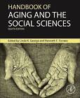 Handbook of Aging and the Social Sciences by Elsevier Science Publishing Co Inc (Paperback, 2015)