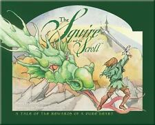 The Squire and the Scroll : A Tale of the Rewards of a Pure Heart (2004, Hardcover)