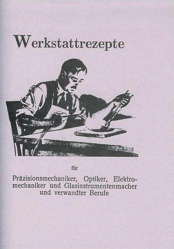 Schlosser Schmied Werkzeugmacher Buch von 1920 Rezeptbuch für die Werkstatt