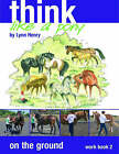 Think Like a Pony on the Ground: Bk. 2: Work Book by Lynn Henry (Paperback, 2007)