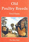Old Poultry Breeds by Fred Hams (Paperback, 1999)