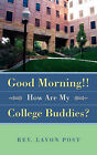 Good Morning!! How Are My College Buddies? by Lavon Post (Paperback / softback, 2008)