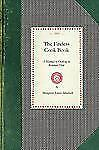 The Fireless Cook Book: A Manual of the Construction and Use of Appliances for C