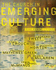 The Church in Emerging Culture: Five Perspectives by Michael Horton, Erwin Raphael McManus, Brian D. McLaren, Andrew Crouch, Frederica Mathewes-Green (Paperback, 2003)