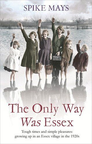 1 of 1 - The Only Way Was Ess**: Tough Times and simple pleasures: growing up in an Ess,
