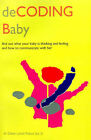 Decoding Baby: Find Out What Your Baby is Thinking and Feeling and How to Communicate with Her by Diane Lynch Fraser (Paperback / softback, 2001)