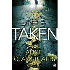 The Taken: Di Erica Martin by Alice Clark-Platts (Paperback, 2016)