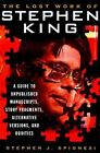 The Lost Work of Stephen King : A Guide to Unpublished Manuscripts, Story Fragments, Alternative Versions, and Oddities by Stephen J. Spignesi (1998, Hardcover)