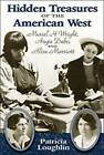Hidden Treasures of the American West: Muriel H Wright, Angie Debo, and Alice Marriott by Patricia Loughlin (Paperback, 2006)