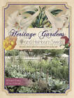Heritage Gardens, Heirloom Seeds: Melded Cultures with a Pennsylvania German Accent by Michael B. Emery, Irwin Richman (Paperback, 2015)