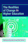 The Realities of Change in Higher Education: Interventions to Promote Learning and Teaching by Taylor & Francis Ltd (Paperback, 2006)