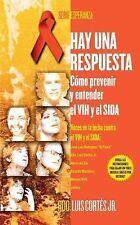 Hay una respuesta (There Is an Answer): Cmo prevenir y entender el VHI y el SIDA