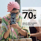 Do You Remember The 1970s: Objects and Moments of a Dynamic Era by Patricia Masso (Hardback, 2010)