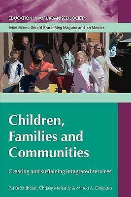 1 of 1 - Children, Families And Communities: Creating And Sustaining Integrated Services: