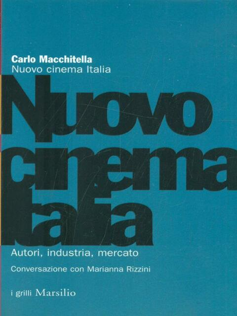 NUOVO CINEMA ITALIA  CARLO MACCHITELLA MARSILIO 2003 I GRILLI