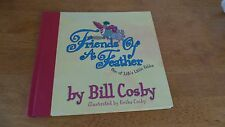 Friends of a Feather : One of Life's Little Fables by Bill Cosby (2003.1st ptg.