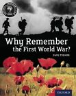 History Through Film: Why Remember the First World War? Student Book by Paul Turner (Paperback, 2014)