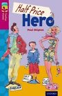Oxford Reading Tree TreeTops Fiction: Level 10 More Pack B: Half Price Hero by Paul Shipton (Paperback, 2014)