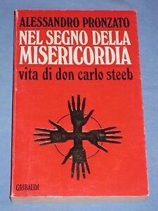 NEL-SEGNO-DELLA-MISERICORDIA-VITA-DI-DON-CARLO-STEEB-Alessandro-Pronzato-L4