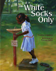 White Socks Only by E Coleman (Paperback, 2007)