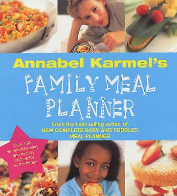 """""""AS NEW"""" Karmel, Annabel, Annabel Karmel's Family Meal Planner: Over 200 great t"""