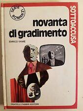 LIBRO ENRICO VAIME - NOVANTA DI GRADIMENTO - COLLANA SOTTOACCUSA FABBRI 1973