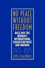 No Peace Without Freedom: Race and The Women's International League Fo-ExLibrary