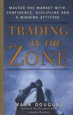 Trading in the Zone : Master the Market with Confidence, Discipline, and a Winning Attitude by Mark Douglas (2001, Hardcover)