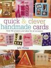 Quick and Clever Handmade Cards: Over 80 Projects and Ideas for All Occasions by Julie Hickey (Paperback, 2004)