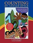 Counting St. Lucian Style: A Delightfully Illustrated Counting Rhyme Set in the Caribbean Island of St. Lucia by Anthea Bousquet (Paperback, 2011)