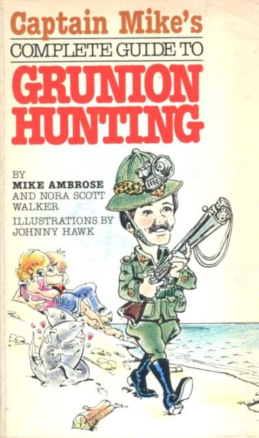 Captain Mike's Complete Guide to Grunion Hunting * 1981 Paperback * Out of Print