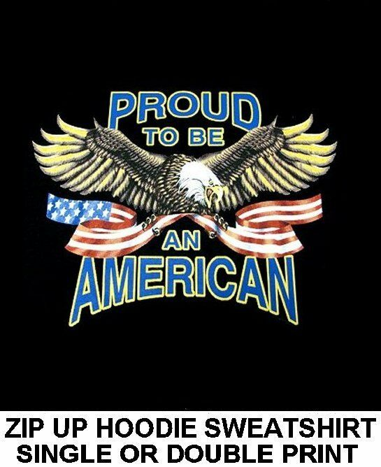 PATRIOTIC PROUD TO BE AN AMERICAN USA BALD EAGLE FLAG ZIP HOODIE SWEATSHIRT W524