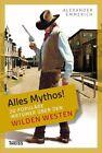 Alles Mythos! 20 populäre Irrtümer über den Wilden Westen von Alexander Emmerich (2013, Taschenbuch)