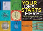 Your Idea Starts Here by Carolyn Eckert (Hardback, 2016)