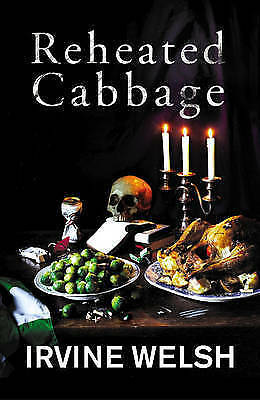 1 of 1 - Reheated Cabbage by Welsh, Irvine Paperback Book