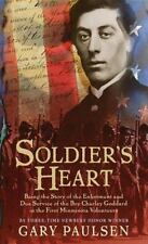 Soldier's Heart : Being the Story of the Enlistment and Due Service of the Boy Charley Goddard in the First Minnesota Volunteers by Gary Paulsen (2000, Paperback)