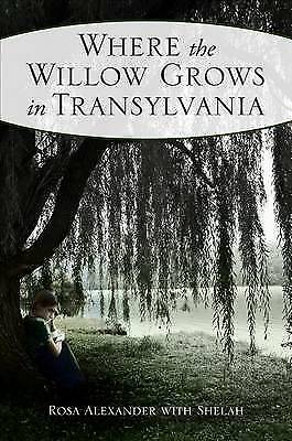 1 of 1 - NEW Where the Willow Grows in Transylvania by Rosa Alexander With Shelah