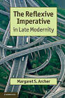 The Reflexive Imperative in Late Modernity by Margaret S. Archer (Paperback, 2012)