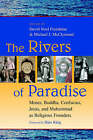 The Rivers of Paradise: Moses, Buddha, Confucius, Jesus, and Muhammad as Religious Founders by William B Eerdmans Publishing Co (Paperback, 2000)