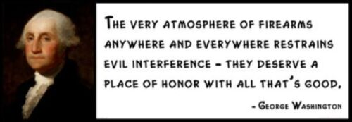 The Very Atmosphere Of Firearms Any Wall Quote George Washington