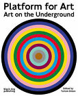 Platform for Art: Art on the Underground by Tamsin Dillon, Alex Coles (Paperback, 2007)