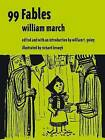 99 Fables by William March (Paperback, 2011)