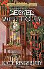 Decked with Folly by Kate Kingsbury (Paperback / softback, 2009)