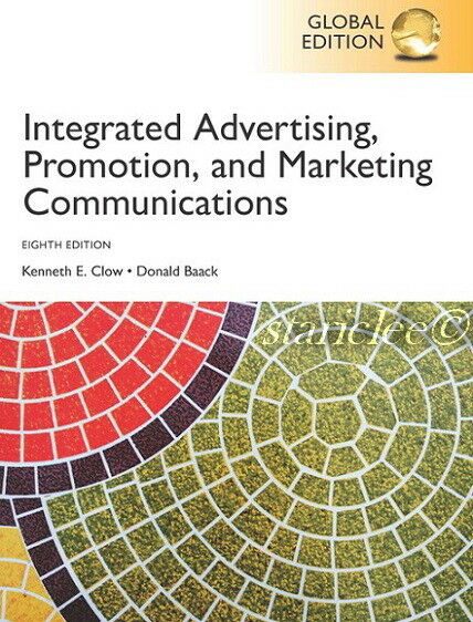 NEW Integrated Advertising, Promotion and Marketing Communications 8E Clow Baack