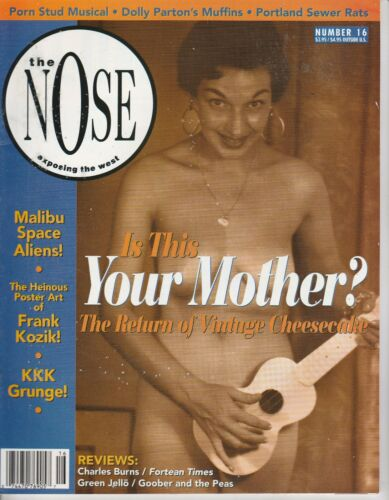 #16 NOSE magazine UNREAD NO LABEL IS THIS YOUR MOTHER? CHEESECAKE