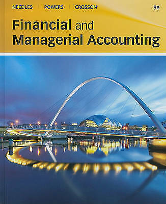 Financial and Managerial Accounting by Needles, Belverd E., Powers, Marian, Cro