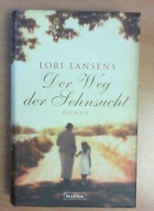 Der-Weg-der-Sehnsucht-von-Lori-Lansens-gebunden-ZUSTAND-SEHR-GUT-UNGELESEN