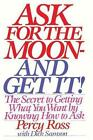 Ask for The Moon and Get It by Percy Ross 9781607966814 Paperback 2014