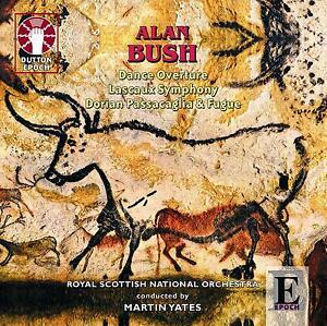 ALAN BUSH Dance Overture, Lascaux Symphony, Dorian Passacaglia & Fugue